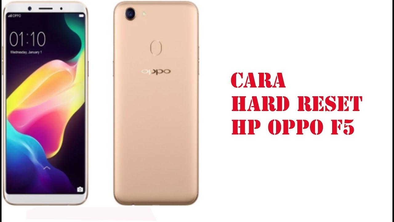 CARA HARD RESET OPPO F5 TERBARU