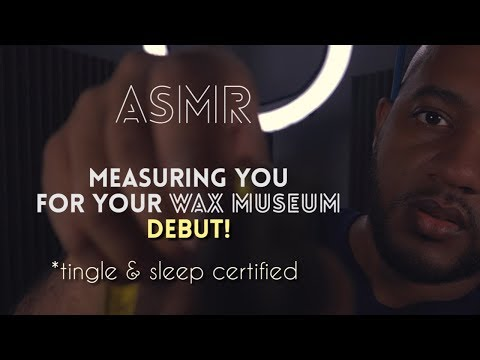 ASMR | Measuring You For Your WAX MUSEUM Debut!