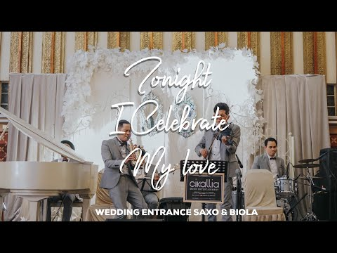Wedding Entrance Saxo & Violin Tonight I celebrate my love - Cikallia Music Bandung