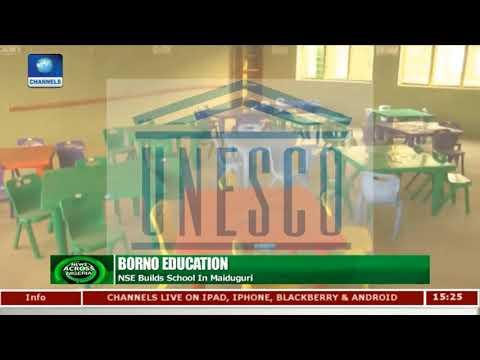 Nigeria Stock Exchange Donates Schools To Borno State |News Across Nigeria|