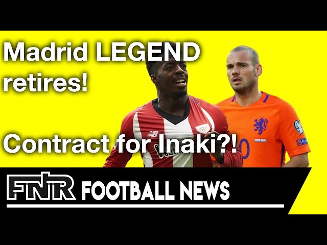 Sneijder RETIRES! | 9-Year Contract For Inaki?!