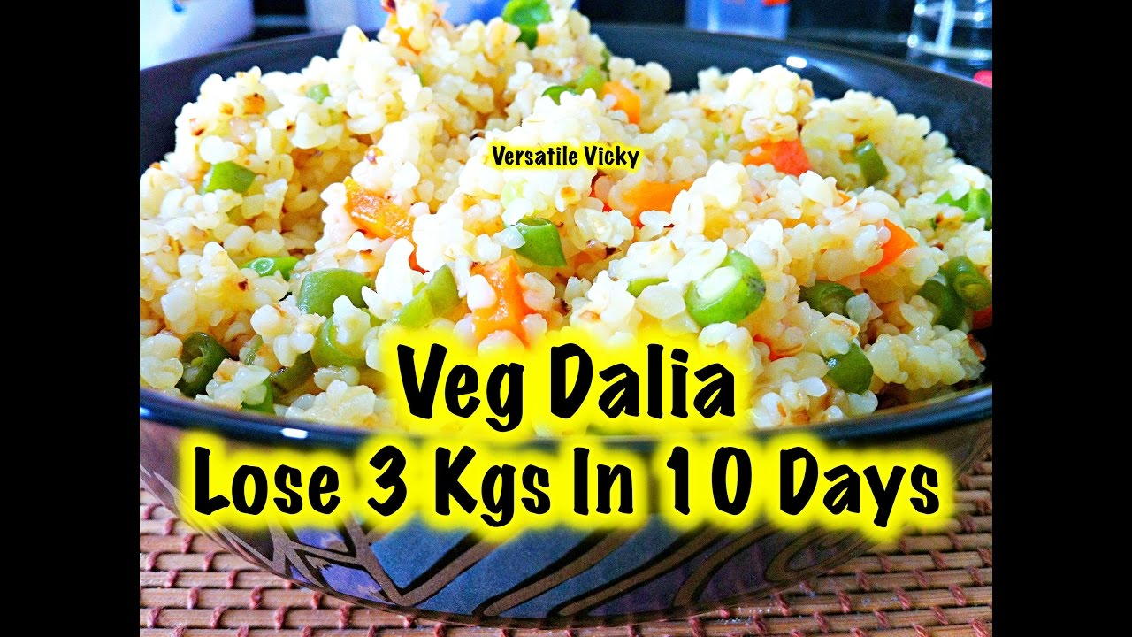 How to lose weight fast 3kg in 10 days with dalia indian how to lose weight fast 3kg in 10 days with dalia indian porridge recipe for weight loss vegan youtube forumfinder Image collections