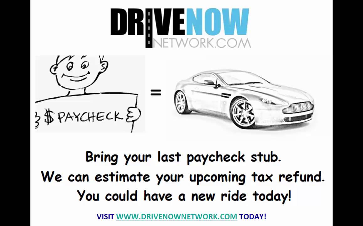 Buy A Car With Your Tax Refund New Used Drive Now Early W2 Pay Stub ...