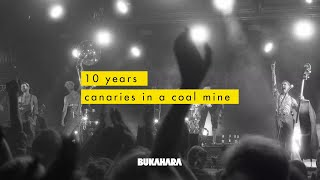Bukahara - 10 Years // Canaries in a Coal Mine (Band Documentary)