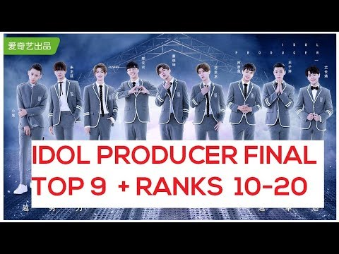 FINAL TOP 9 + RANKS 10-20 // GROUP NAME REVEALED // IDOL PRODUCER FINAL EP!