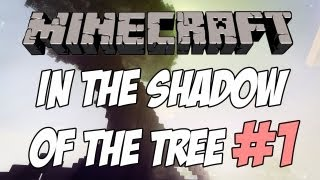 Minecraft:  In the Shadow of the Tree - Part 1