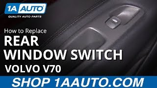 How to Replace Rear Window Switch 00-07 Volvo V70