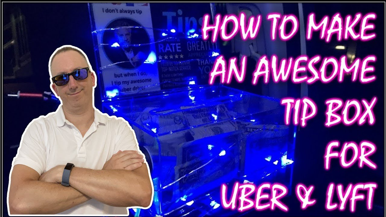 How To Make An Awesome Tip Box For Uber Lyft Youtube