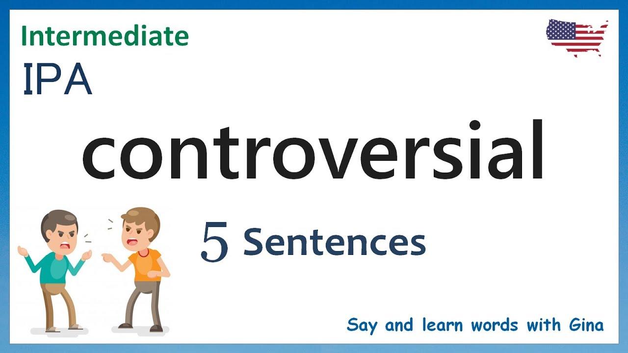 controversial sentence examples  how to pronounce controversial  American  pronunciation