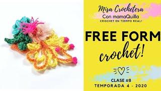 FREE FORM CROCHET - Crochet En Tiempo Real Con MamaQuilla