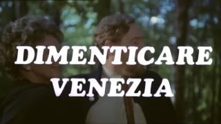 Dimenticare Venezia - Trailer