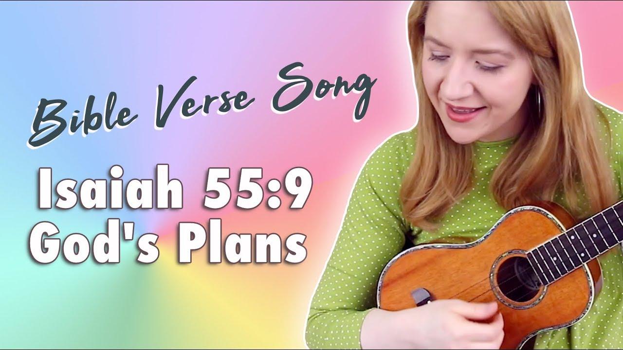 Bible Verse Song - Isaiah 55:9 (God's Plans)