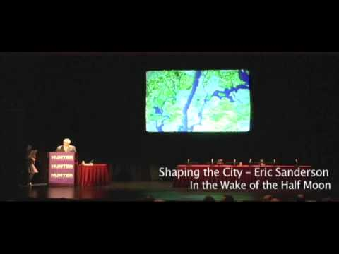 Eric Sanderson - Shaping the City Part 4