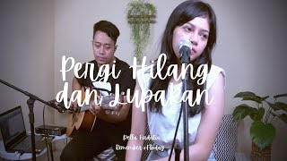 Download Pergi Hilang Dan lupakan - Remember Of Today | Della Firdatia Live Cover