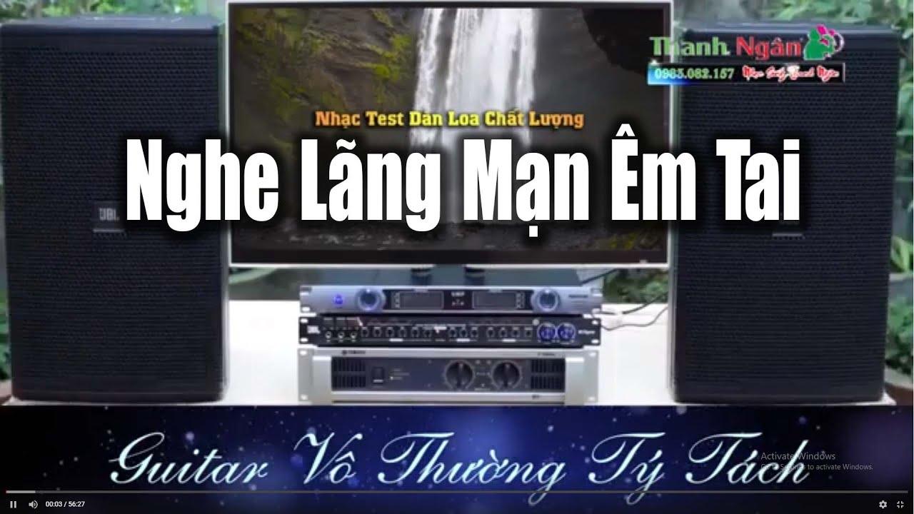 Nhạc Nhẹ Test Loa Nghe Tý Tách Sach Bong | Âm Thanh Ngọt Ngào Sống Động - Nhạc Sống Thanh Ngân