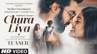 Chura Liya Teaser | Sachet - Parampara |Himansh K, Anushka S | Irshad K | Releasing 12 Oct 2021