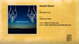 My Heart To Joy - Serpent Bearer