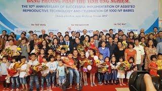 Tin Tức 24h   : Chào mừng 1.000 em bé ra đời bằng kỹ thuật thụ tinh trong ống nghiệm tại Huế