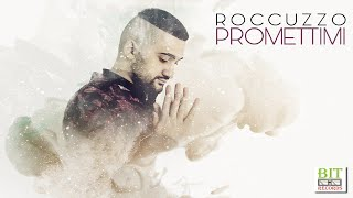 Roccuzzo - Promettimi (official video lyrics)