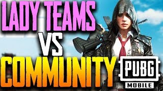 LADY TEAMS vs COMMUNITY Scrimmages OPEN CUSTOMS PUBG MOBILE