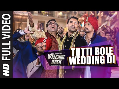 Thumbnail: 'Tutti Bole Wedding Di' FULL VIDEO Song | Welcome Back | John Abraham, Shruti Haasan, Anil Kapoor