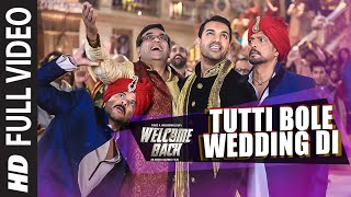 & 39 Tutti Bole Wedding Di& 39 FULL VIDEO Song Welcome Back John Abraham Shruti Haasan Anil Kapoor