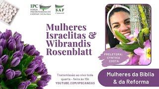 Mulheres Israelitas & Wibrandis Rosenblatt