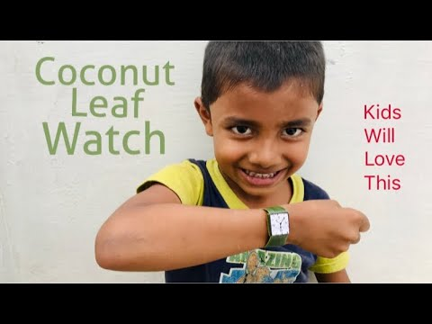 How To Make WRIST WATCH With Coconut Leaf   Kids Will Love This