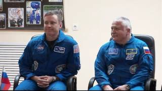 Expedition 51-52 Crew Meets Officials and Reporters as Launch Approaches