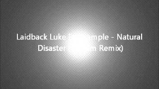 Laidback Luke Ft. Example - Natural Disaster (Skream Remix)
