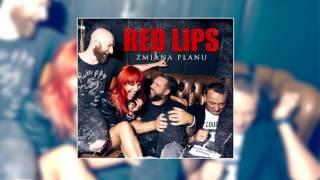 RED LIPS - Dobrze Jest