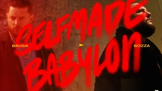 BAUSA - SELFMADE BABYLON ft. BOZZA (OFFICAL VIDEO) [prod. von Stickle & Bausa]