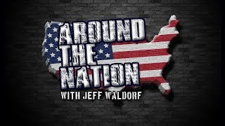 Around The Nation with Jeff Waldorf 2.21.18 3-4 PM EST