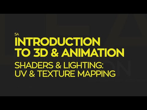 Introduction To 3D and Animation: Shaders & Lighting - UV & Texture Mapping