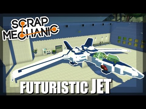 JET FROM THE FUTURE! - Scrap Mechanic Creations! - Episode 49