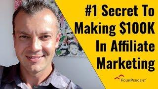 #1 Secret To Making $100K+ In Affiliate Marketing