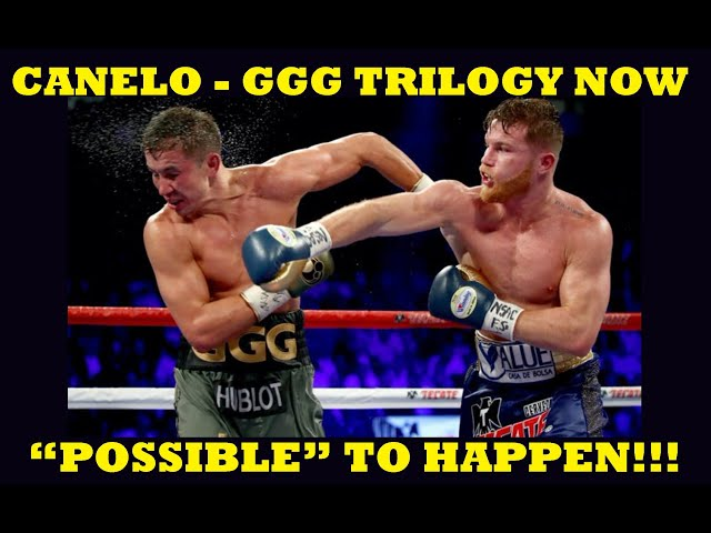 "Canelo Saul Alvarez VS  Gennady Golovkin trilogy now ""possible"" to happen"