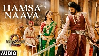 Hamsa Naava Full Song - Baahubali 2 Songs | Prabhas, Anushka, MM Keeravani