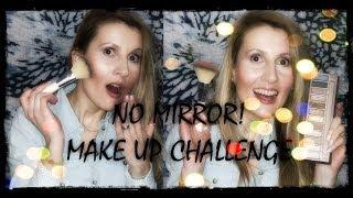 NO MIRROR! Make Up Challenge with Sonia Verardo