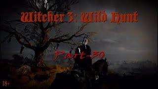 Ведьмак 3: Дикая Охота, прохождение, английская озвучка/русские субтитры, часть-30