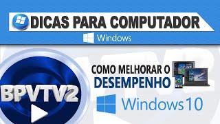 Como melhorar o desempenho do Windows 10