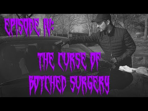 Episode IV: The Curse Of Botched Surgery