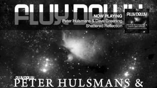 Peter Hulsmans & Dave Greening • Shattered Reflection [Original]