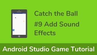[Game1] Android Studio Game Tutorial - #9  Add Sound Effects