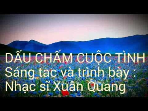 Dấu chấm cuộc tình ( Ca sĩ Xuân Quang )