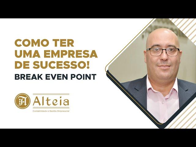 Como ter uma empresa desucesso - break even point