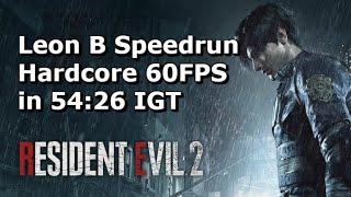 Qttsix|Resident Evil 2 Remake Leon B Speedrun in 54:26 IGT (Hardcore,60FPS) WR in 2019/03/02