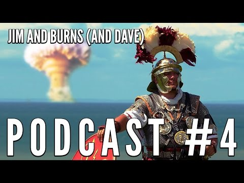 """Podcast #4 """"Romans with nukes"""" - Jim and Burns (and Dave)"""