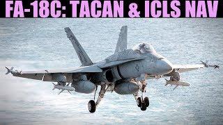 FA-18C Hornet: TACAN & ICLS(ILS) IFR Landing Tutorial | DCS WORLD