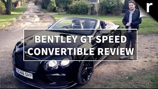 Bentley Continental GT Speed Black Edition convertible review: £225,000 well spent?